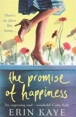 The Promise of Happiness : There's No Place Like Home... - Erin Kaye