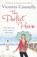 The Perfect Hero : They Only Exist in the Movies - <i>Don't They?</i> - Victoria Connelly