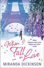 When I Fall in Love : What happens when your happy-ever-after ends? - Miranda Dickinson