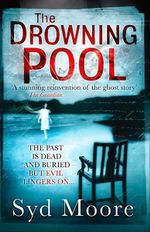 The Drowning Pool : The Past is Dead and Buried - But Evil Lingers On... - Syd Moore