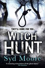 The Witch Hunt : They'll come for you... - Syd Moore