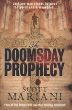 The Doomsday Prophecy : Just one man stands between the world and Armageddon... - Scott Mariani