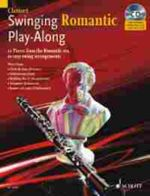 Swinging Romantic Play-Along : 12 Pieces from the Romantic Era in Easy Swing Arrangements for Clarinet - Mark Armstrong