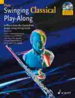 Swinging Classical Play-along for Flute : 12 Pieces from the Classical Era in Easy Swing Arrangements Flute - Mark Armstrong