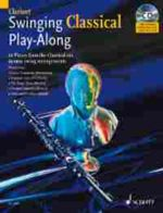 Swinging Classical Play-along for Clarinet : 12 Pieces from the Classical Era in Easy Swing Arrangements Clarinet - Mark Armstrong