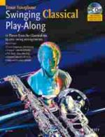 Swinging Classical Play-along for Tenor Sax : 12 Pieces from the Classical Era in Easy Swing Arrangements Tenor Sax Book/CD - Mark Armstrong