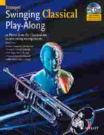 Swinging Classical Play-along for Trumpet : 12 Pieces from the Classical Era in Easy Swing Arrangements Trumpet Book/CD - Mark Armstrong