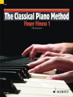 The Classical Piano Method : Finger Fitness 1 - Hans-Gunter Heumann