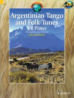 Argentinian Tango and Folk Tunes for Piano : 28 Traditional Pieces - Julian Rowlands