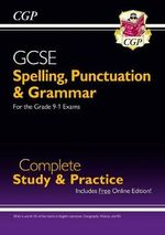 Spelling, Punctuation and Grammar for GCSE, Complete Revision & Practice - Richard Parsons