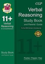 The 11+ CEM (Durham University) Verbal Reasoning & Comprehension Study Book and Parents' Guide - Richard Parsons