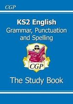 KS2 English : Grammar, Punctuation and Spelling Study Book - Richard Parsons