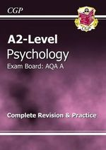 A2-Level Psychology AQA A Complete Revision & Practice - Richard Parsons
