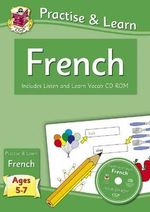 Practise & Learn : French (Ages 5-7) - with Vocab CD-ROM - Richard Parsons