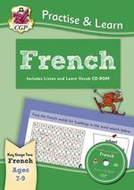 Practise & Learn : French (Ages 7-9) - with Vocab CD-ROM - Richard Parsons
