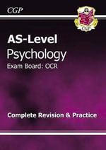AS-level Psychology OCR Complete Revision and Practice : Grammar, Punctuation and Spelling Study Book - Richard Parsons