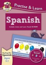 Practise & Learn : Spanish (Ages 5-7) - with Vocab CD-ROM - Richard Parsons