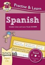 Practise & Learn : Spanish (Ages 7-9) - with Vocab CD-ROM - Richard Parsons