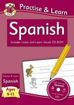Practise & Learn : Spanish (Ages 9-11) - with Vocab CD-ROM - Richard Parsons