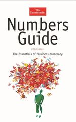 The Economist Numbers Guide : The Essentials of Business Numeracy - Richard Stutely