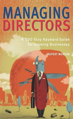 Managing Directors : The BDO Stoy Hayward Guide for Growing Businesses - Rupert Merson