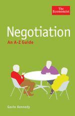 The Economist : Negotiation: An A-Z Guide - Gavin Kennedy