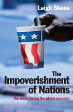 The Impoverishment of Nations : The issues facing the post meltdown global economy - Leigh Skene