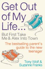 Get Out of My Life : But First Take Me and Alex Into Town - Tony Wolf