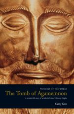 The Tomb of Agamemnon : Mycenae and the Search for a Hero - Cathy Gere