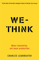 We-Think : Mass innovation, not mass production - Charles Leadbeater
