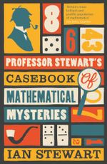 Professor Stewart's Casebook of Mathematical Mysteries - Ian Stewart