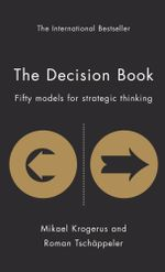 The Decision Book : Fifty Models for Strategic Thinking - Roman Tschäppeler