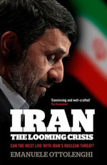 Iran : the Looming Crisis: Can the West live with Iran's nuclear threat? - Dr Emanuele Ottolenghi