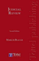 Judicial Review: A Guide to Irish Law (Second Edition) Mark de Blacam