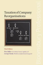 Taxation of Company Reorganisations :  Third Edition - George Hardy