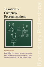 Taxation of Company Reorganisations : Fourth Edition - George Hardy