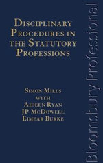 Disciplinary Procedures in the Statutory Professions : A Guide to Irish Law - Simon Mills