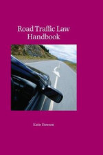 Road Traffic Law Handbook : A Guide to Irish Law - Katie Dawson
