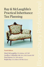 Ray & McLaughlin's Practical Inheritance Tax Planning : Tenth Edition - Mark McLaughlin