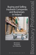 Buying and Selling Insolvent Companies and Businesses in Ireland : The Privatization of Regulation in the World Econo... - Bill Holohan