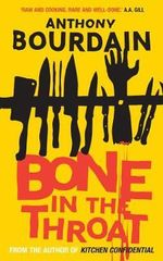 Bone in the Throat - Anthony Bourdain