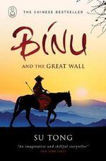 Binu and the Great Wall of China - Su Tong