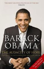 Audacity of Hope : Thoughts on Reclaiming the American Dream - Barack Obama