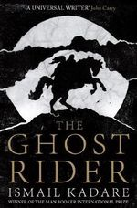 The Ghost Rider - Ismail Kadare