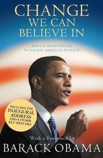 Change We Can Believe in : Barak Obama's Plan To Renew America's Promise - Barack Obama