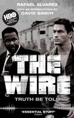 The Wire : Truth be Told - David Simon