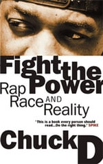Fight the Power : Rap, Race and Reality with Yusuf Jah - Chuck D