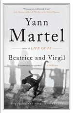 Beatrice and Virgil : A Novel. Yann Martel - Yann Martel