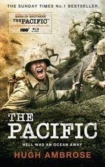 The Pacific : Hell Was An Ocean Away - Hugh Ambrose