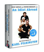 An Idiot Abroad  : The Travel Diaries of Karl Pilkington - Karl Pilkington